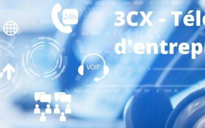 Découvrez pourquoi 3CX IPBX d'entreprise de derniére génération vous permet de rentrer dans l'ère de la Téléphonie multicanal